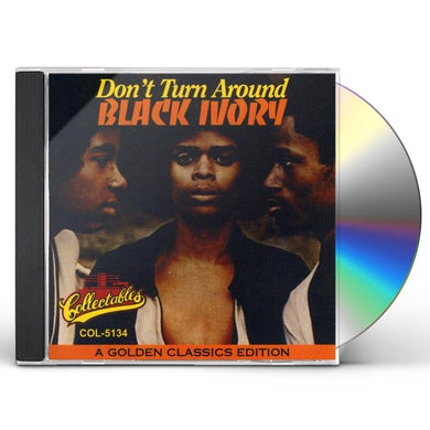 Black Ivory DON'T TURN AROUND: GOLDEN CLASSICS EDITION CD