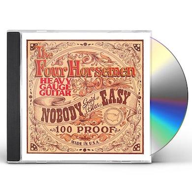 Four Horsemen NOBODY SAID IT WAS EASY CD
