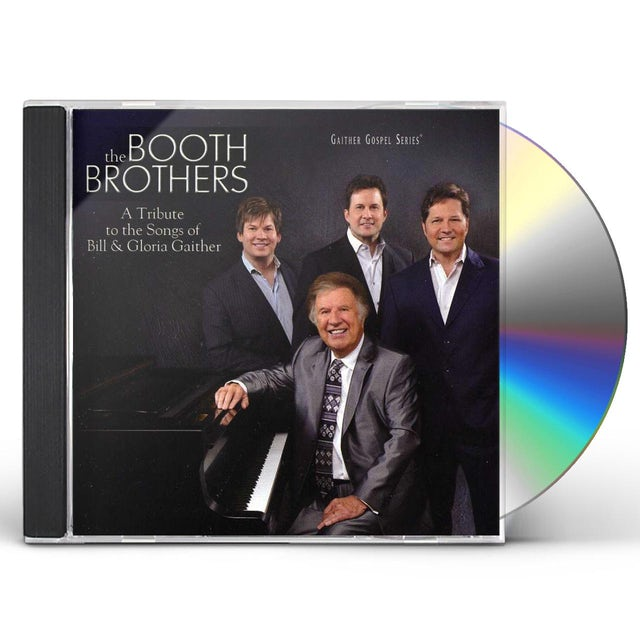 Booth Brothers TRIBUTE TO THE SONGS OF BILL & GLORIA GAITHER CD
