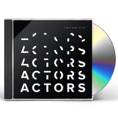 Actors It Will Come To You CD