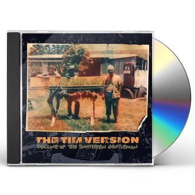 TIM VERSION DECLINE OF THE SOUTHERN GENTLEMAN CD