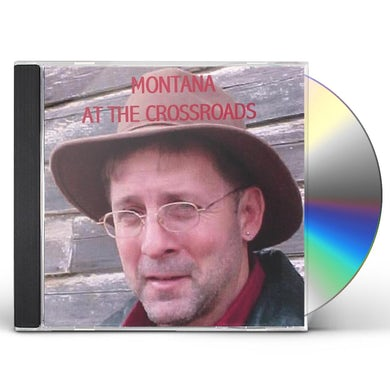 Montana STANDING AT THE CROSSROADS CD