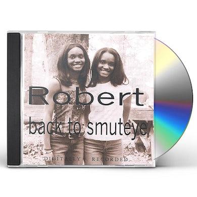 Robert BACK TO SMUTEYE CD
