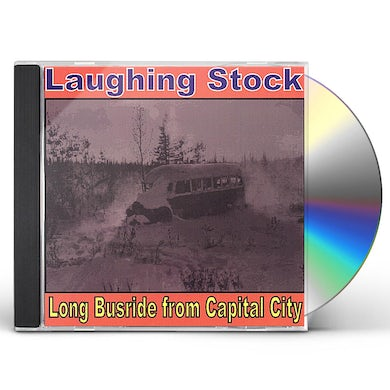 Laughing Stock LONG BUSRIDE FROM CAPITAL CITY CD