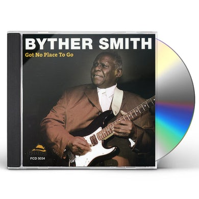 Byther Smith GOT NO PLACE TO GO CD