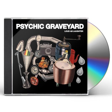 Psychic Graveyard LOUD AS LAUGHTER CD