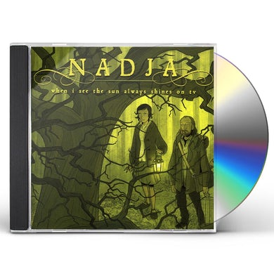 Nadja WHEN I SEE THE SUN ALWAYS SHINES ON TV CD