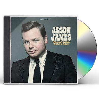 Jason James Seems Like Tears Ago CD