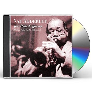 Nat Adderley FOR DUKE & CANNON (SEXTET LIVE AT SWEET BASIL) CD