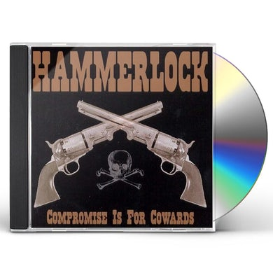 Hammerlock COMPROMISE IS FOR COWARDS CD