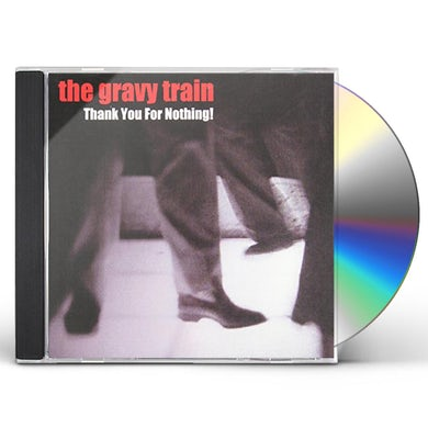 Gravy Train THANK YOU FOR NOTHING CD