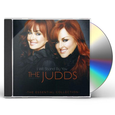Judds I WILL STAND BY YOU: ESSENTIAL COLLECTION CD