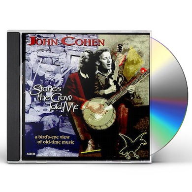 John Cohen STORIES THE CROW TOLD ME CD
