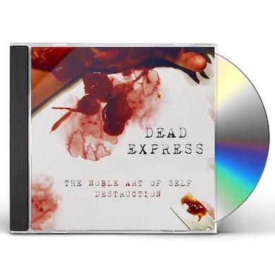 Dead Express THE NOBLE ART OF SELF DESTRUCTION CD
