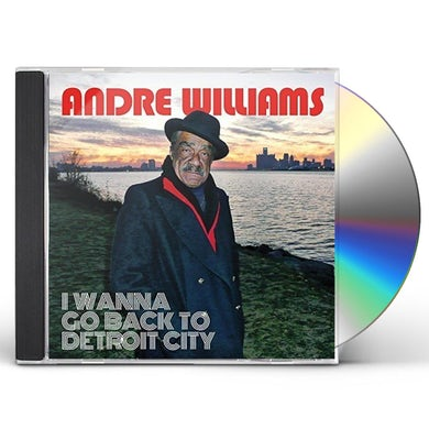 Andre Williams I WANNA GO BACK TO DETROIT CITY CD