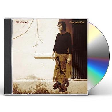 Bill Mackay FOUNTAIN FIRE CD