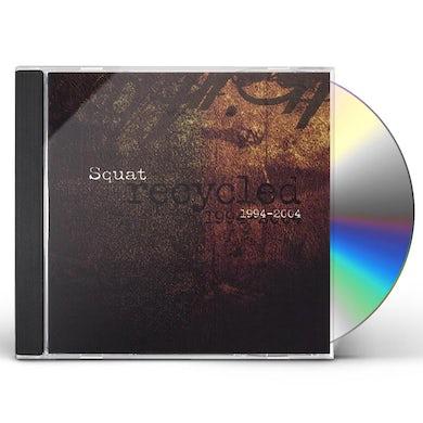 Squat RECYCLED 1994-2004 CD