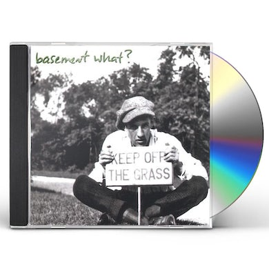 Basement What? KEEP OFF THE GRASS CD
