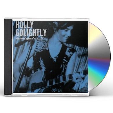 Holly Golightly DOWN GINAS AT 3 CD