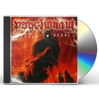 Psychonaut SHOCK EM DEAD! CD