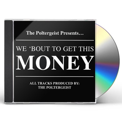Poltergeist WE 'BOUT TO GET THIS MONEY CD