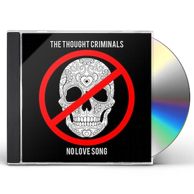 Thought Criminals NO LOVE SONG CD