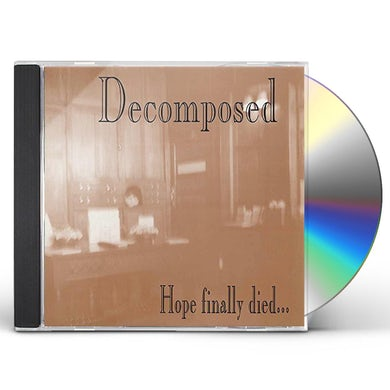 Decomposed HOPE FINALLY DIED CD