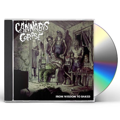 Cannabis Corpse FROM WISDOM TO BAKED CD