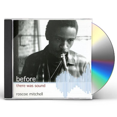 Roscoe Mitchell BEFORE THERE WAS SOUND CD