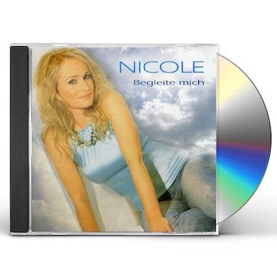 Nicole BEGLEITE MICH CD