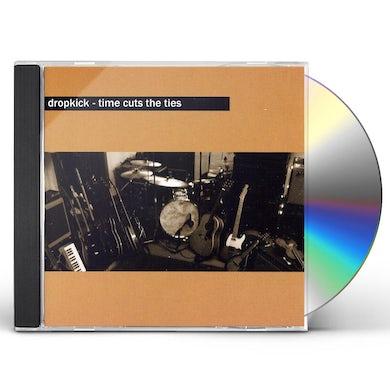 DROPKICK TIME CUTS THE TIES CD