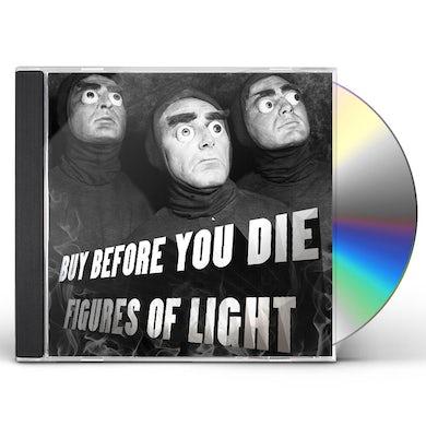 Figures Of Light BUY BEFORE YOU DIE CD