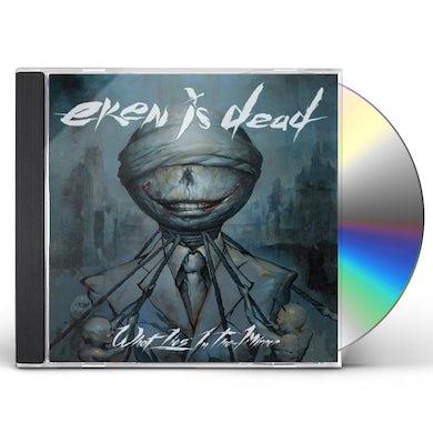 Eken Is Dead WHAT LIES IN THE MIRROR CD