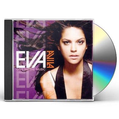 Eva Avila GIVE ME THE MUSIC CD