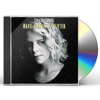 Mary-Chapin Carpenter COME ON COME ON CD