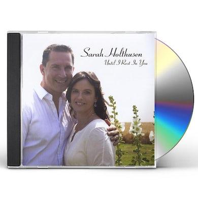 Sarah Holthusen UNTIL I REST IN YOU CD