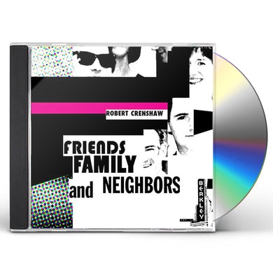 Robert Crenshaw FRIENDS FAMILY AND NEIGHBORS CD