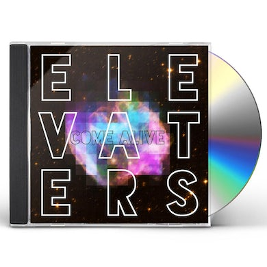 Elevaters COME ALIVE CD