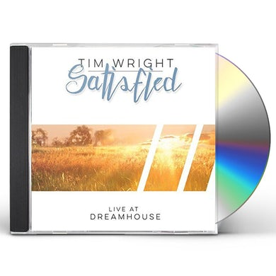 Tim Wright SATISFIED: LIVE AT DREAMHOUSE CD