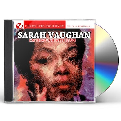 Sarah Vaughan I'M THROUGH WITH LOVE: FROM THE ARCHIVES CD