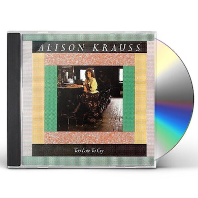 Alison Krauss and the Union Station  TOO LATE TO CRY CD