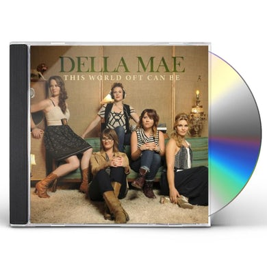 Della Mae THIS WORLD OFT CAN BE CD