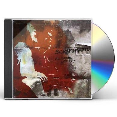 Scrapomatic ALLIGATOR LOVE CRY CD