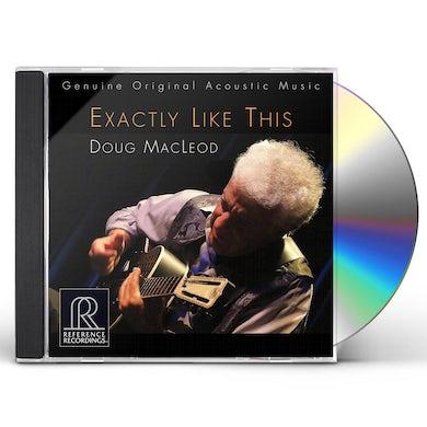 Doug Macleod EXACTLY LIKE THIS CD