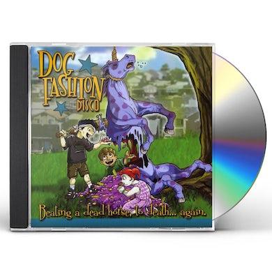 Dog Fashion Disco BEATING A DEAD HORSE TO DEATH AGAIN CD