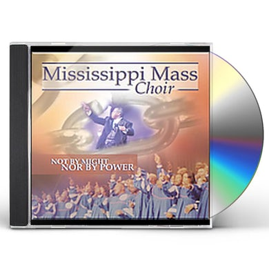 Mississippi Mass Choir NOT BY MIGHT NOR BY POWER CD