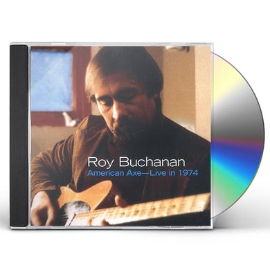 Roy Buchanan AMERICAN AXE: LIVE IN 1974 CD