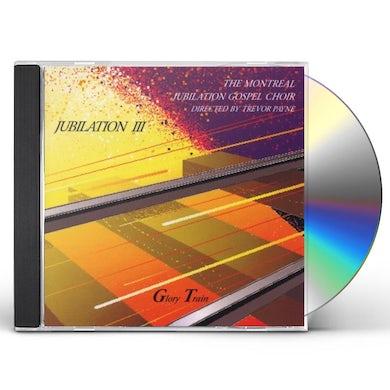 Montreal Jubilation Gospel Choir JUBILATION 3: GLORY TRAIN CD