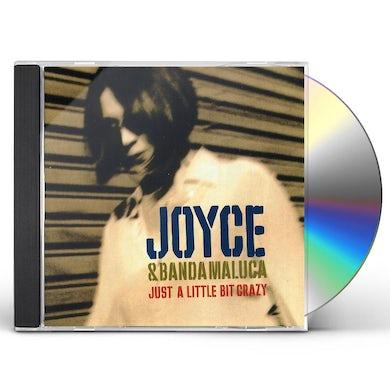 Joyce JUST A LITTLE BIT CRAZY CD