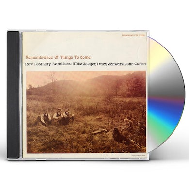 New Lost City Ramblers REMEMBRANCE OF THINGS TO COME CD